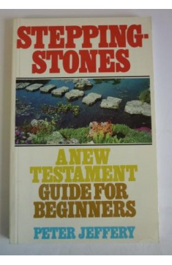 Stepping-Stones: New Testament Guide for Beginners
