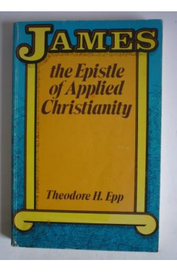James, the Epistle of Applied Christianity