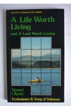 Life Worth Living and a Lord Worth Loving