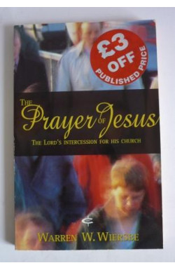 Prayer of Jesus: The Lord's Intercession for His Church