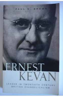 Ernest Kevan, Leader in 20th Century British Evangelicalism