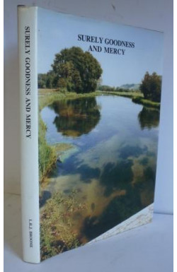 Surely Goodness and Mercy: Life, Letters and Sermons
