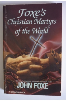 Foxe's Christian Martyrs of the World