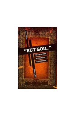 """""""But God..."""" - The Two Words at the Heart of the Gospel"""