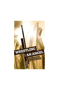 Wrestling with an Angel - A story of love, disability and the lessons of Grace