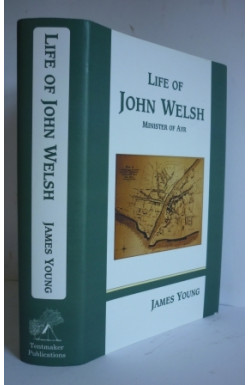Life of John Welsh, Minister of Ayr