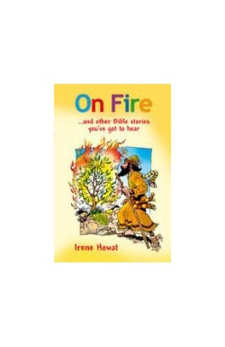 On Fire ...and other Bible stories you've got to hear