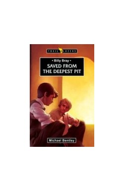 Saved from the Deepest Pit - Billy Bray