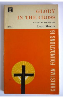 Glory in the Cross: A Study in Atonement