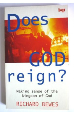 Does God Reign? Making Sense of the Kingdom of God