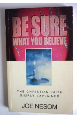 Be Sure What You Believe