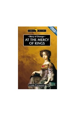 At the Mercy of Kings - Mary of Orange