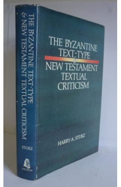 Byzantine Text-Type & New Testament Textual Criticism