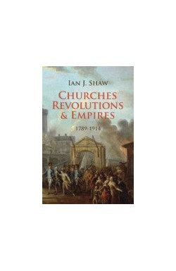 Churches Revolutions & Empires 1789-1914