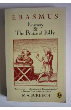 Erasmus: Ecstasy & The Praise of Folly