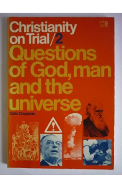 Christianity on Trial/2: Questions of God, Man and the Universe
