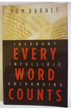 Every Word Counts: Inerrant, Infallible, Unchanging