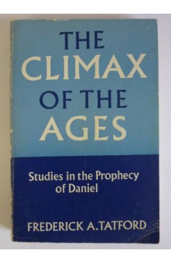 Climax of the Ages: Studies in the Prophecy of Daniel