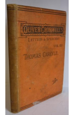Oliver Cromwell's Letters & Speeches Volume 3