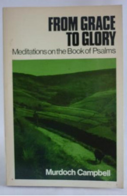 From Grace to Glory: Meditations on the Book of Psalms