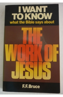 I Want to Know What the Bible Says About the Work of Jesus