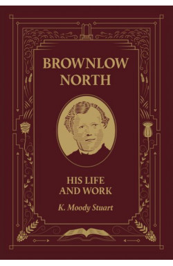 Brownlow North - his Life and Work