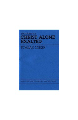 Christ Alone Exalted - Sermons 5-8