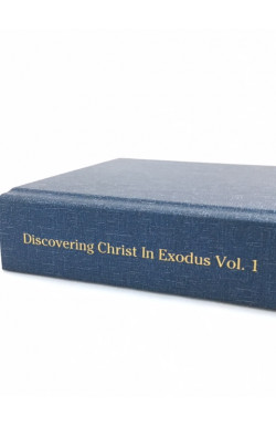 Discovering Christ in Exodus (vol 1)