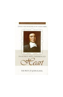 An Honest, Well Experienced Heart - The Piety of John Flavel