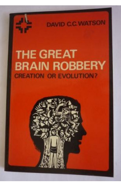 Great Brain Robbery: Creation or Evolution?