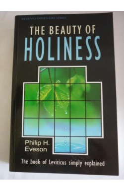 Beauty of Holiness: Leviticus Simply Explained