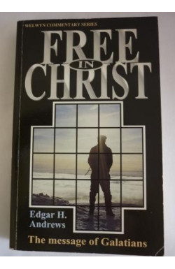 Free in Christ: Message of Galatians