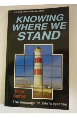 Knowing Where We Stand: John's Epistles