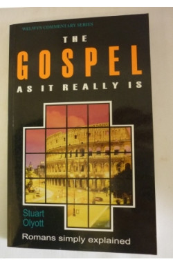 Gospel As It Really Is: Romans Simply Explained