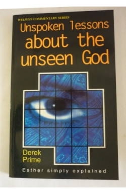 Unspoken Lessons About the Unseen God: Esther Simply Explained