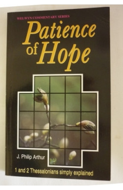 Patience of Hope: 1 & 2 Thessalonians Simply Explained