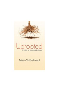 Uprooted - A Guide for Homesick Christians