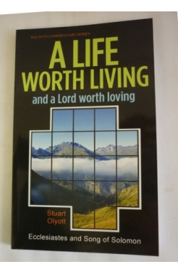 Life Worth Living & a Lord Worth Loving: Ecclesiastes & Song of Solomon