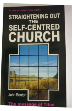 Straightening Out the Self-Centred Church: Titus