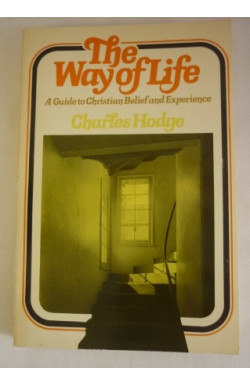 Way of Life: A Guide to Christian Belief and Experience