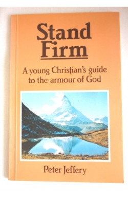 Stand Firm: A Young Christian's Guide to the Armour of God