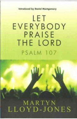 Let Everybody Praise the Lord (Psalm 107)