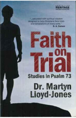 Faith on Trial (Studies in Psalm 73)