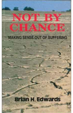 Not by Chance: Making Sense Out of Suffering