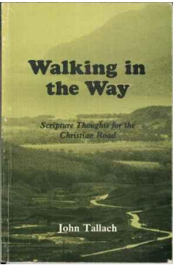 Walking in the Way: Scripture Thoughts for the Christian Road