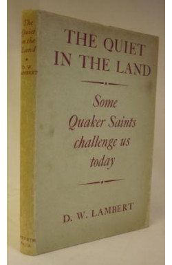 Quiet in the Land: Some Quaker Saints Challenge Us Today
