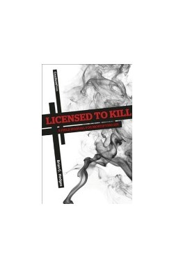 Licensed to Kill - A Field Manual for Mortifying Sin
