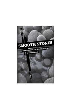 Smooth Stones - Bringing Down the Giant Questions of Apologetics