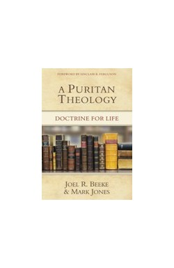 A Puritan Theology - Doctrine for Life