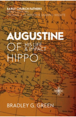 Augustine of Hippo - His Life and Impact